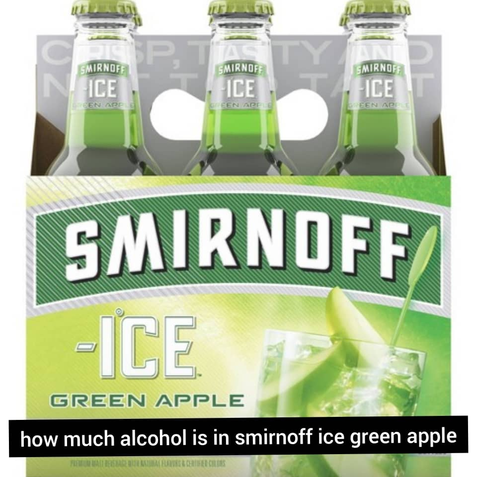 how much alcohol is in smirnoff ice green apple