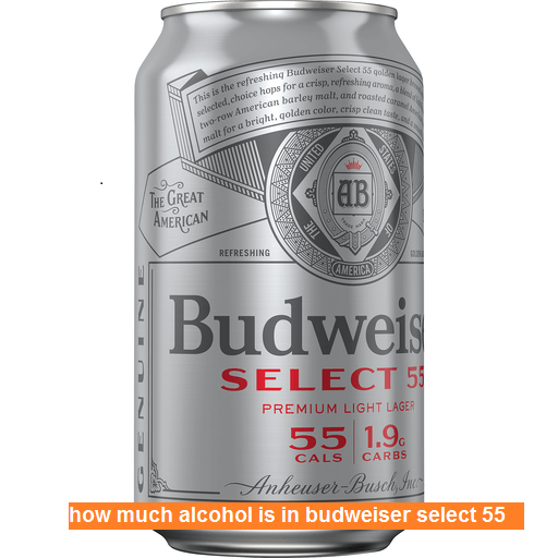 how much alcohol is in budweiser select 55