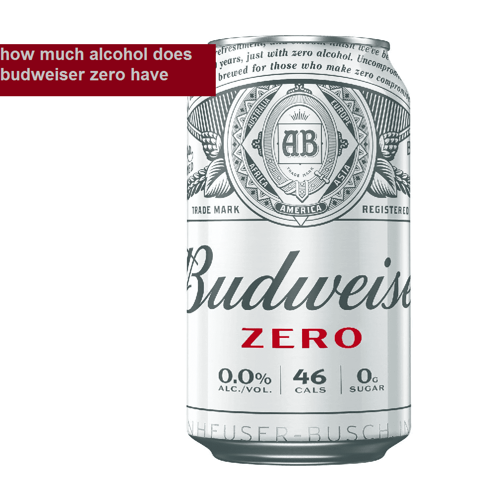 how much alcohol does budweiser zero have