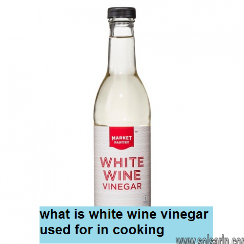 what is white wine vinegar used for in cooking