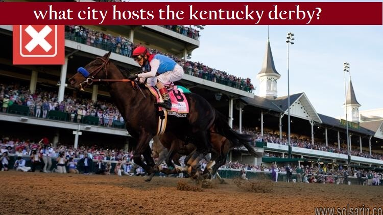 what city hosts the kentucky derby?