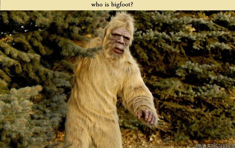 who is bigfoot?