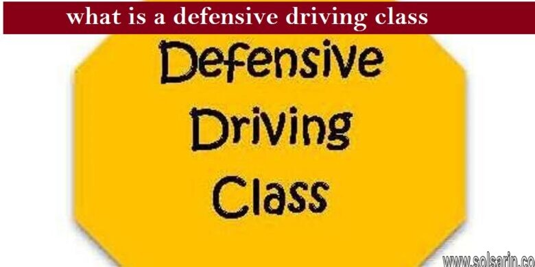 what is a defensive driving class