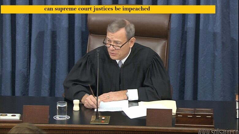 can supreme court justices be impeached
