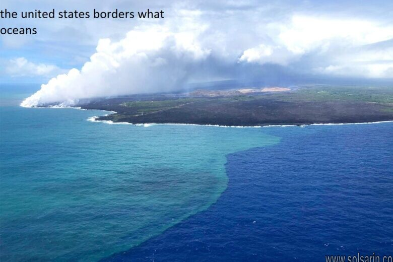 the united states borders what oceans