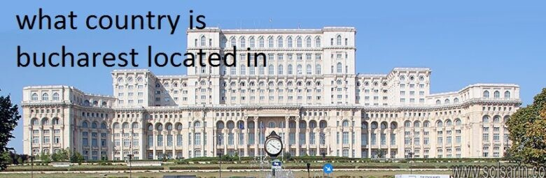 what country is bucharest located in