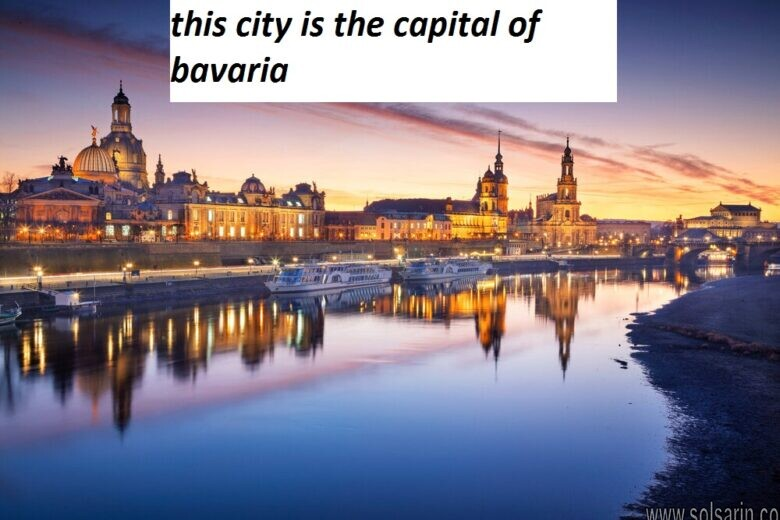 this city is the capital of bavaria