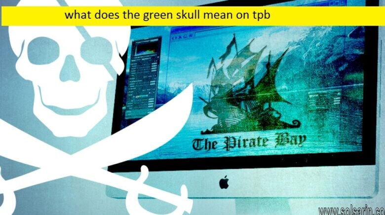 what does the green skull mean on tpb