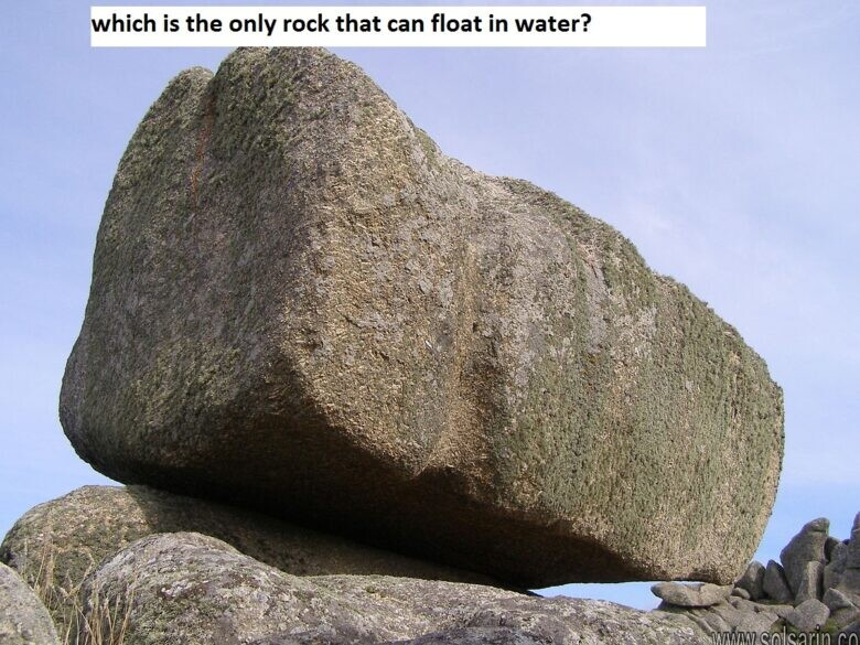 which is the only rock that can float in water?