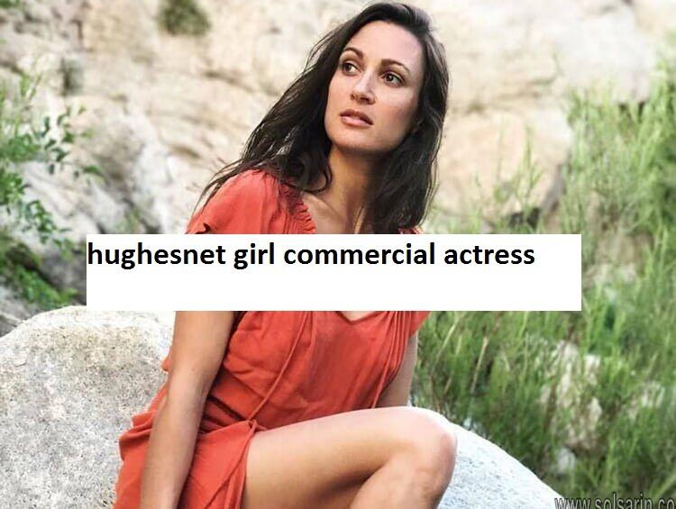 hughesnet girl commercial actress
