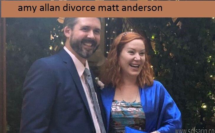 amy allan divorce matt anderson