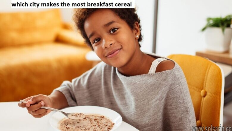 which city makes the most breakfast cereal