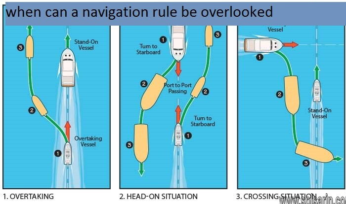 when can a navigation rule be overlooked