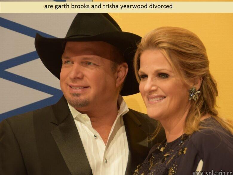 are garth brooks and trisha yearwood divorced